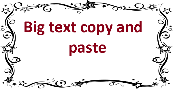 Big text copy and paste