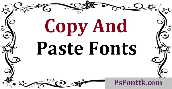 Copy And Paste Fonts – Psfont tk