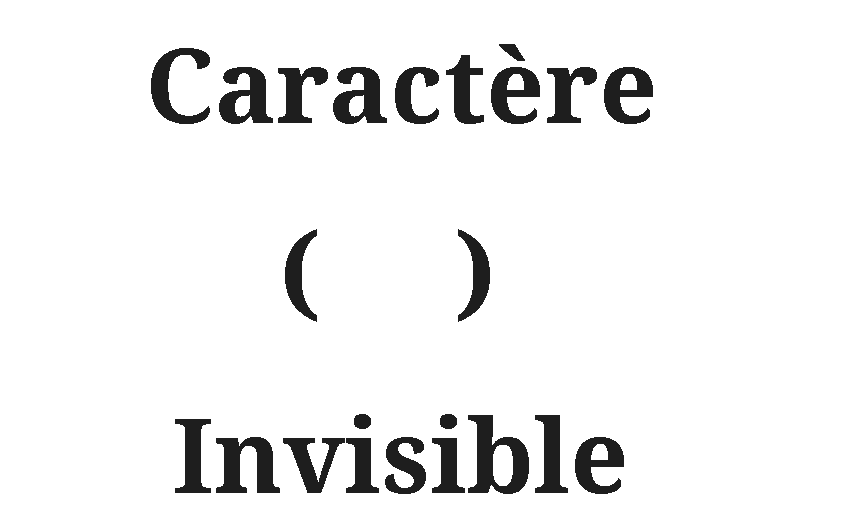 Caractère Invisible
